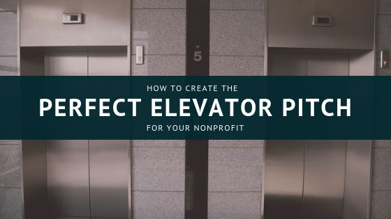 How to Create the Perfect Elevator Pitch for Your Nonprofit