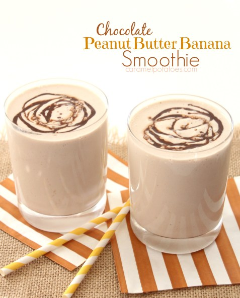 Caramel Potatoes » Chocolate Peanut Butter Banana Smoothie