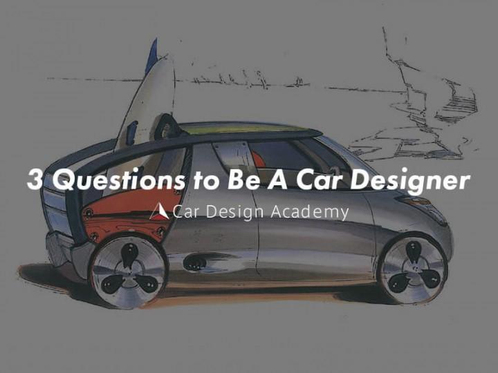 3 Questions to be a Car Designer - Car Body Design