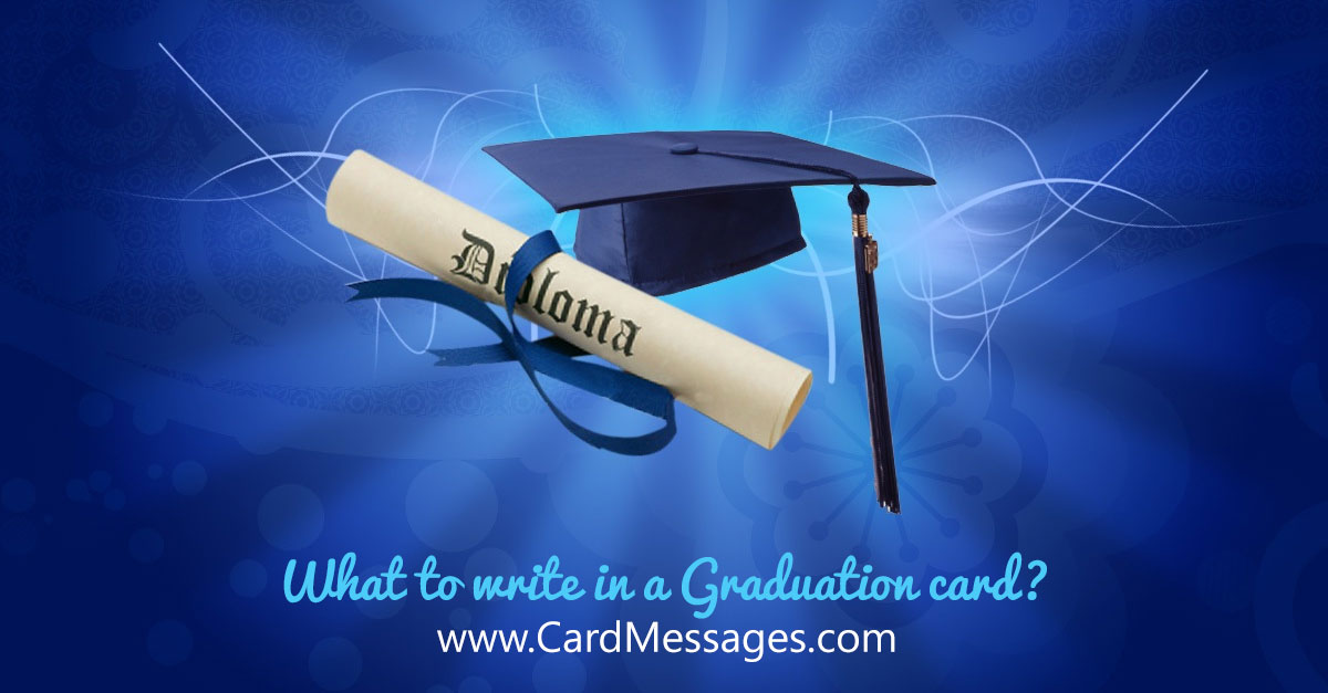 What to Write in a Graduation Card? Card Messages - congratulations on graduating