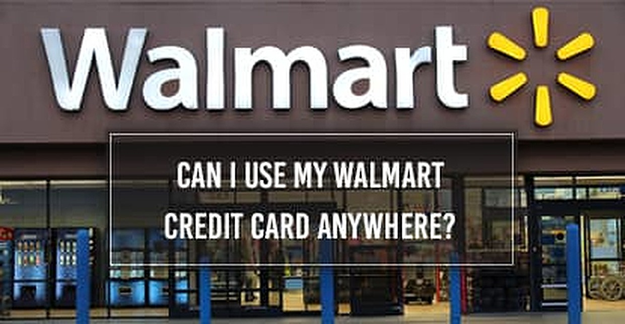 Can I Use My Walmart Credit Card Anywhere?\
