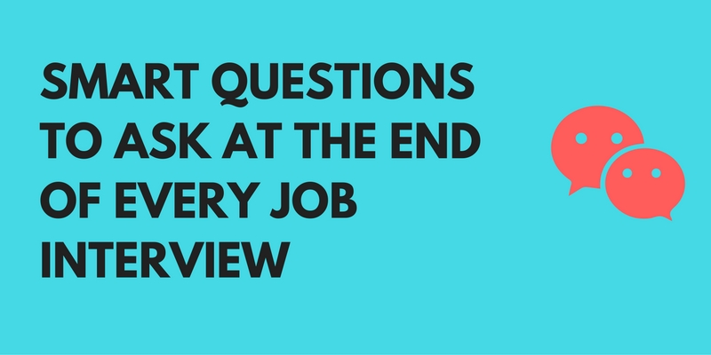 Smart Questions To Ask At The End Of A Job Interview - questions to ask at job interview