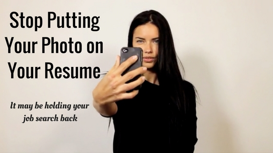 Please Stop Putting Your Photo On Your Resume - Career Goods