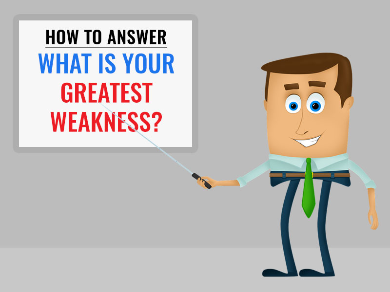 How To Answer What Is Your Greatest Weakness? (Examples Included
