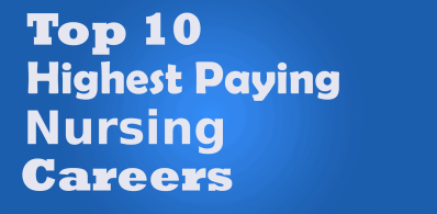 Top 10 Highest Paying Nursing Jobs – Careers & Education