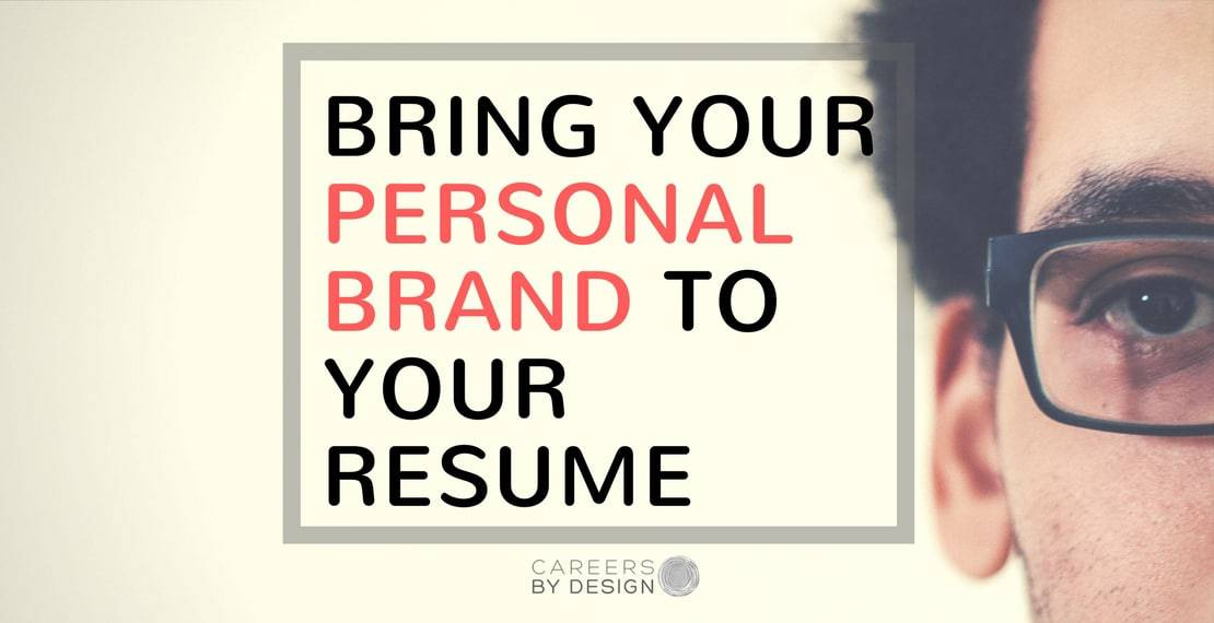 Bring Your Personal Brand Into Your Resume Careers by Design