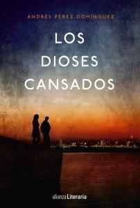 Los dioses cansados de Andrés Pérez Domínguez