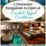 5-Overwater-Bungalows-to-Open-at-Sandals-Royal-Caribbean 5 Overwater Luxury Bungalows Open Sandals Royal Caribbean