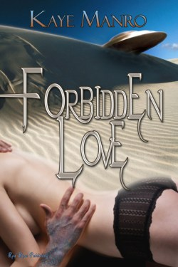 FORBIDDEN LOVE by Kaye Manro