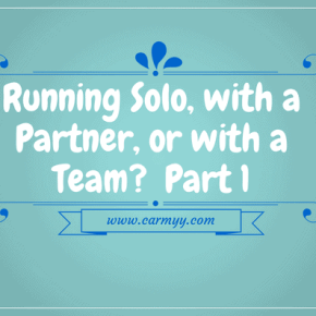 Running Solo, with a Partner, or with a Team?  Part 1