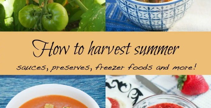How to harvest summer – a #SundaySupper preview