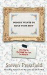 No One Wants to Read Your Sh*t by Stephen Pressfield