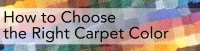 How to Pick a Carpet Color for Your Rooms - The Carpet Guys