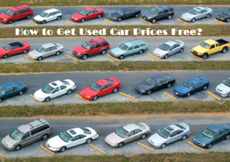 How to Get Used Car Prices Free