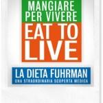 Libri da leggere: Mangiare per vivere – Eat to live