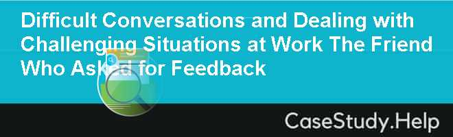Difficult Conversations and Dealing with Challenging Situations at
