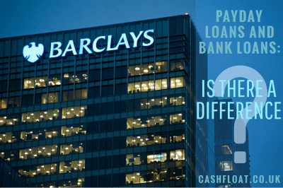 Payday Loans and Bank Loans: The difference - Cashfloat