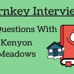 Turnkey Interview:  10 Questions with Kenyon Meadows