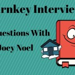 Turnkey Interview:  10 Questions with Joey Noel
