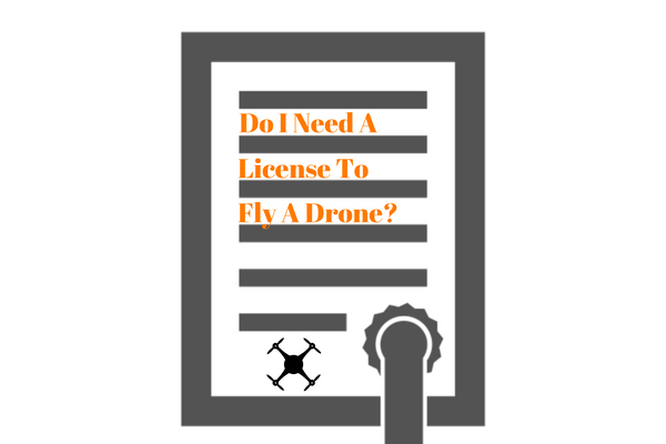 Do I Need A License To Fly A Drone For Recreational Or