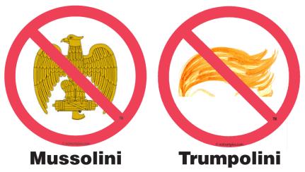 NoMussolini-NoTrumpolini