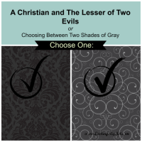 A Christian Considers the Lesser of Two Evils