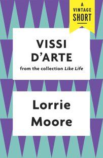 Vissi d'Arte by Lorrie Moore