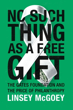 No Such Thing as a Free Gift by Linsey McGoey; design by James Paul Jones (Verso / October 2015)