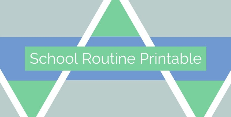School Routine Printable - never forget your kids' school stuff again