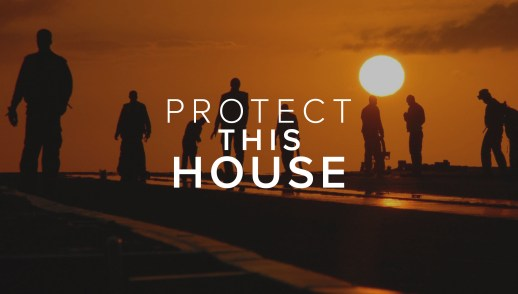 Protect This House