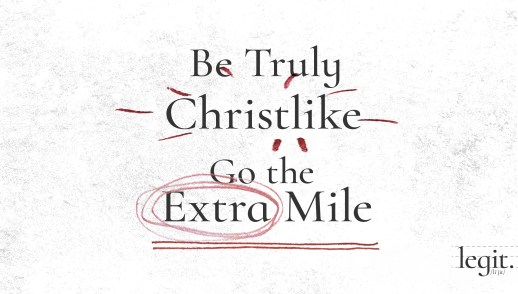 Be Truly Christlike, Go the Extra Mile