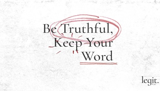 Be Truthful, Keep Your Word