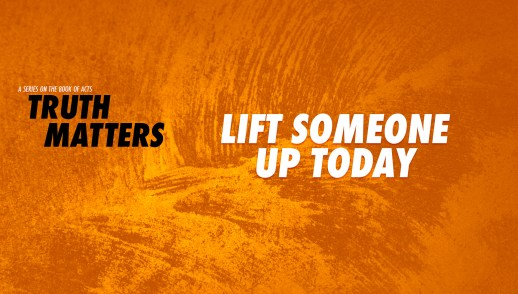 Lift Someone Up Today
