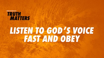 Listen to God's Voice — Fast and Obey
