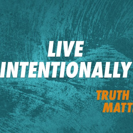 Live Intentionally!