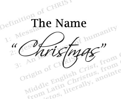 History and origin of the name \u201cChristmas\u201d Celebrating Holidays