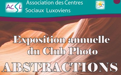 « Abstractions » – Exposition annuelle du club photo de l'ACSL du 15 au 21 septembre 2018