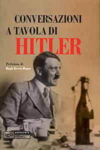 Le conversazioni a tavola di Hitler