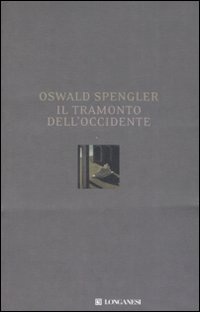 Oswald Spengler ed il senso metapolitico del declino occidentale