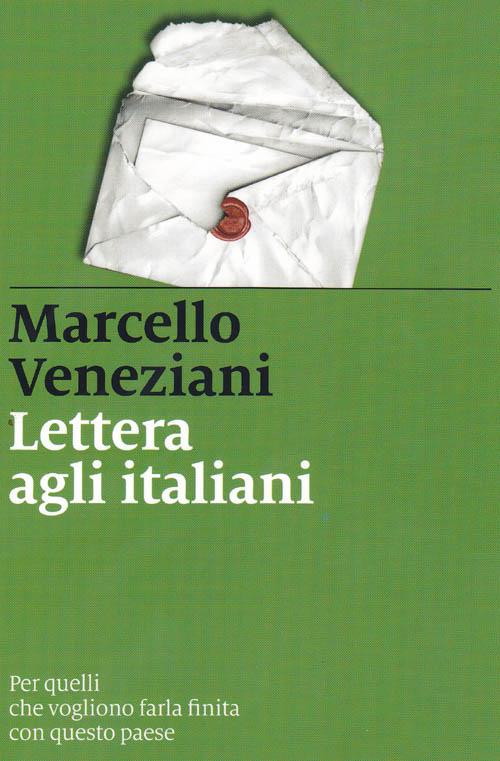 """Veneziani e la """"Lettera agli Italiani"""". Qualcuno risponderà all'appello del mittente?"""