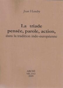 La triade pensée, parole, action, dans la tradition indo-européenne