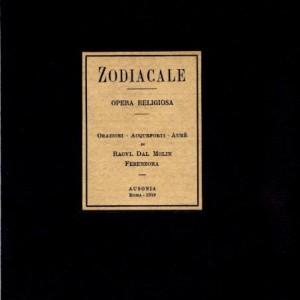 Lo zodiaco ermetico di Raoul dal Molin Ferenzona (prima parte)