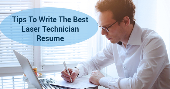Tips To Write The Best Laser Technician Resume Cestar College - certified laser technician resume