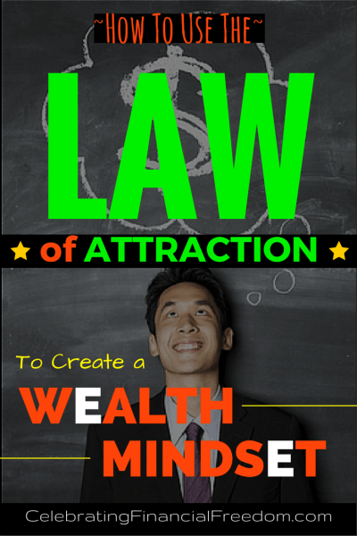 Use the Law of Attraction to Create a Wealth Mindset