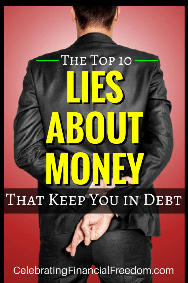 The Top 10 Lies About Money That Keep You in Debt