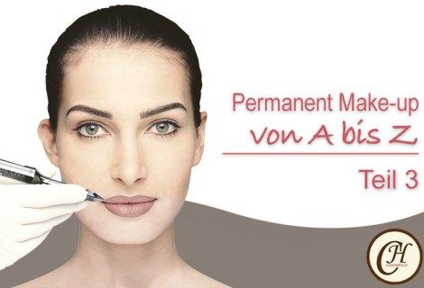 Das ABC des Permanent Make-up – Teil 3