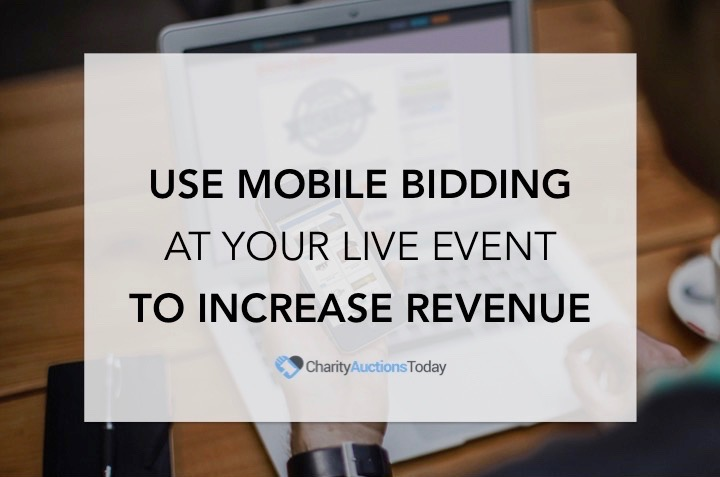 Mobile Bidding at Live Event to Increase Revenue Charity Auctions
