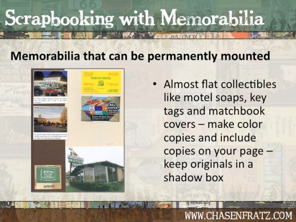 Make color copies of items that are not flat enough to mount in the scrapbook.