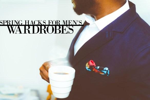 spring hacks for men's wardrobes 2