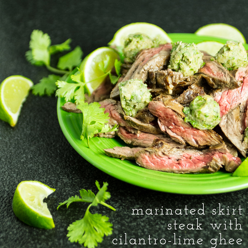 This marinated skirt steak with cilantro-lime ghee is a simple, quick ...